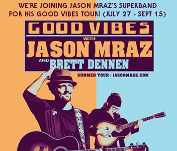 We're joining Jason Mraz's superband for his Good Vibes summer tour!
